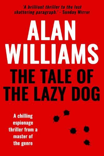 The Tale of the Lazy Dog: A chilling espionage thriller from a master of the genre