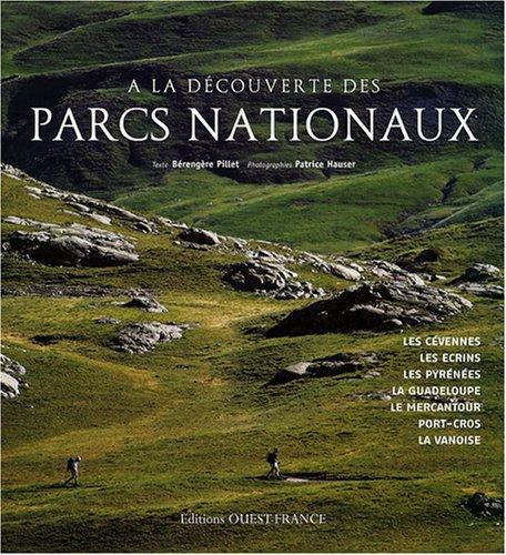 A la découverte des Parcs Nationaux : Les Cévennes/Les Ecrins/Les Pyrénées/La Guadeloupe/Le Mercantour/Port-Cros/La Vanoise