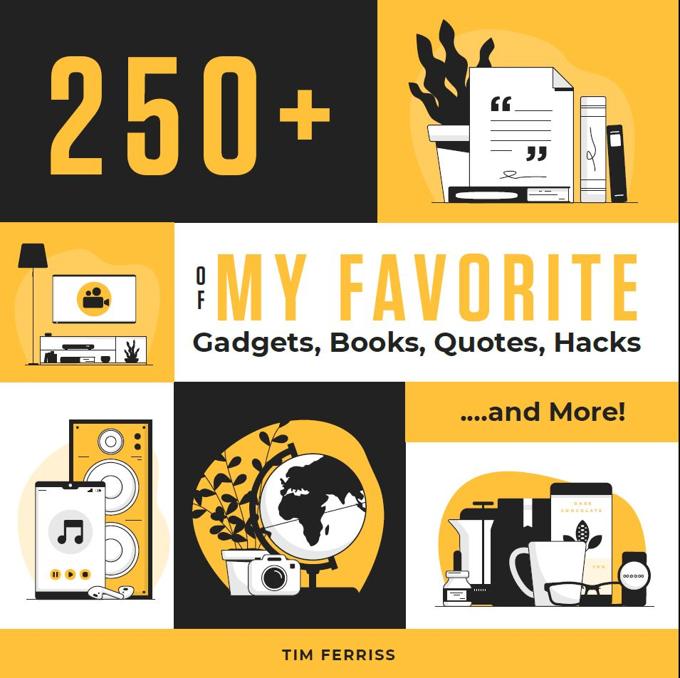 250+ of My Favorite Gadgets, Books, Quotes, Hacks...and More!
