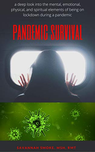 Pandemic Survival: the emotional, mental, physical and spiritual elements of being on lockdown during a pandemic
