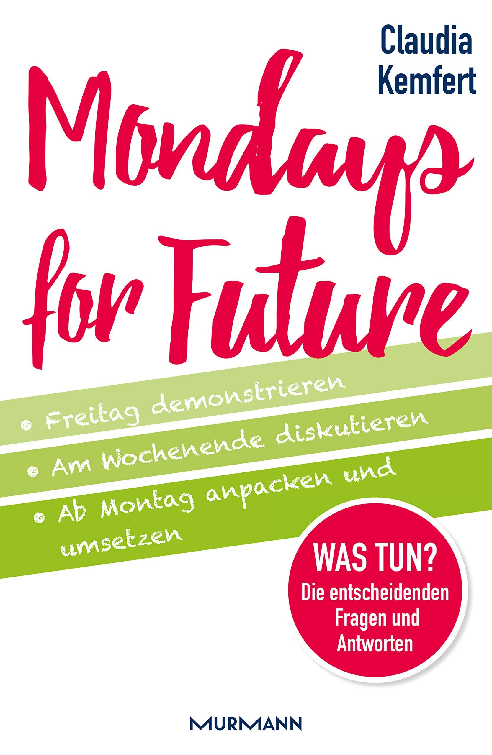 Mondays for Future: Freitag demonstrieren, am Wochenende diskutieren und ab Montag anpacken und umsetzen.