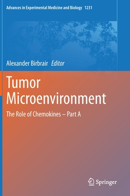 Tumor Microenvironment: The Role of Chemokines -- Part a
