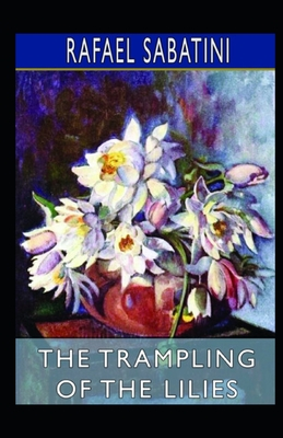 The Trampling of the Lilies illustrated