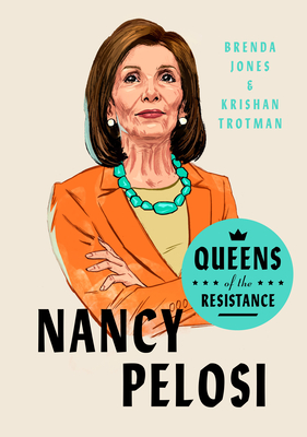 Queens of the Resistance: Nancy Pelosi: A Biography
