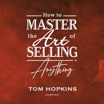 How to Master the Art of Selling Anything Program Lib/E