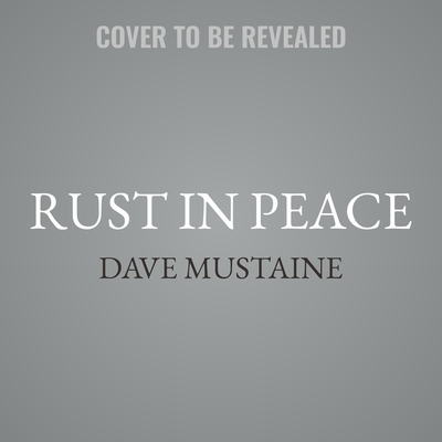 Rust in Peace Lib/E: The Inside Story of the Megadeth Masterpiece