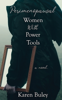 Perimenopausal Women With Power Tools