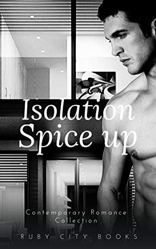Isolation Spice up: Contemporary Romance Collection