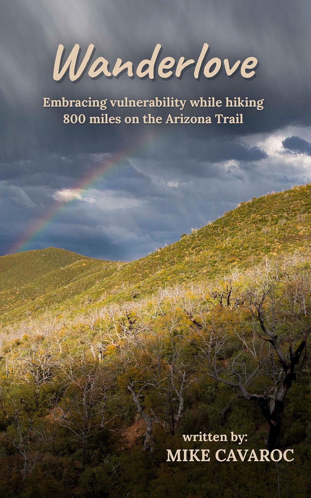 Wanderlove: Embracing vulnerability while hiking 800 miles on the Arizona Trail