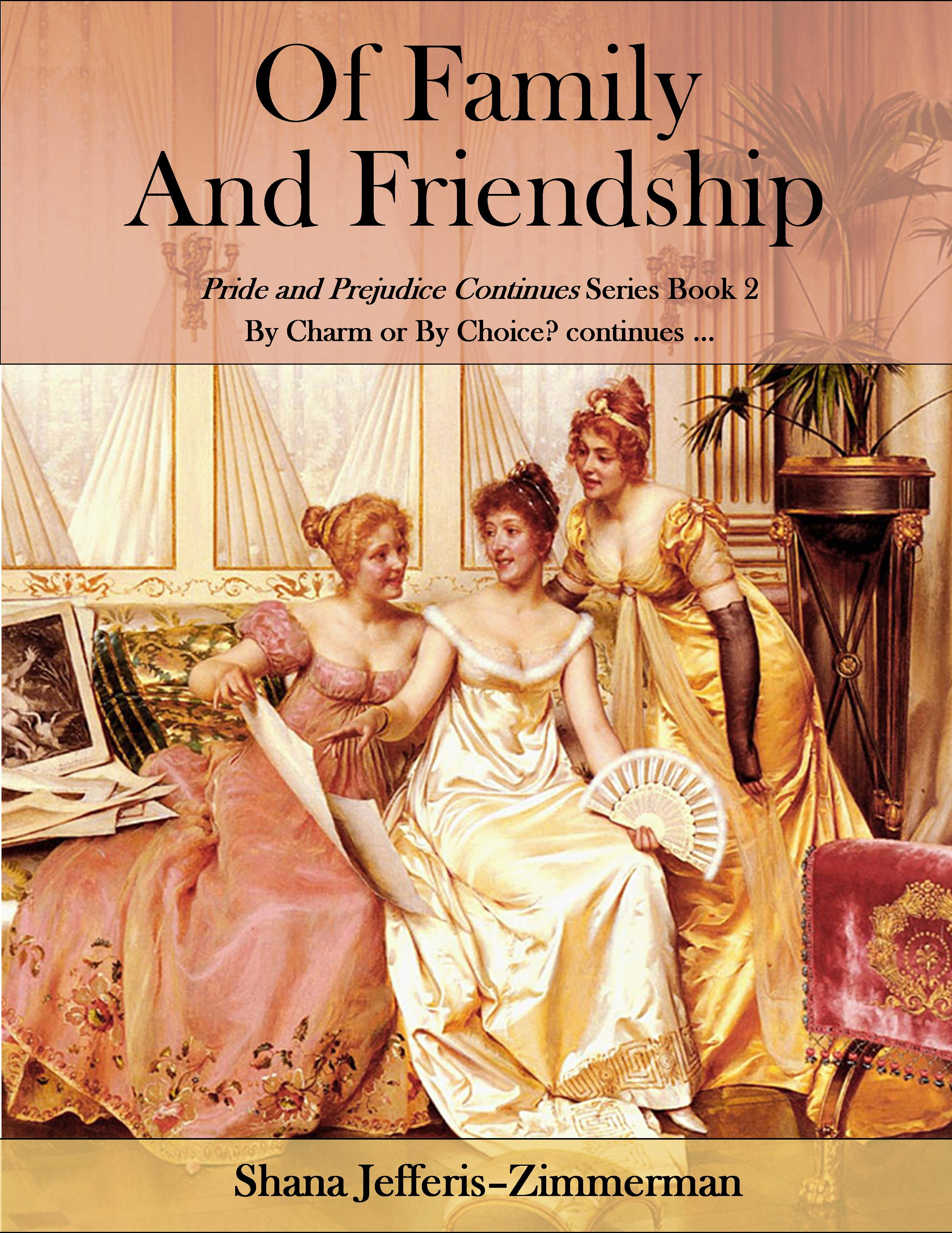 Of Family and Friendship (Pride and Prejudice Continues, #2)