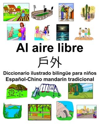 Espa�ol-Chino mandar�n tradicional Al aire libre/戶外 Diccionario ilustrado biling�e para ni�os