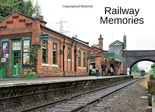 Railway Memories: A picture book gift for dementia sufferers or Alzheimer's patients. Colourful heritage railway photos taken in the UK. 40 Images including steam & diesel locomotives, train carriages, railway stations and signal boxes