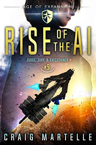 Rise of the AI (Judge, Jury, & Executioner, #9)