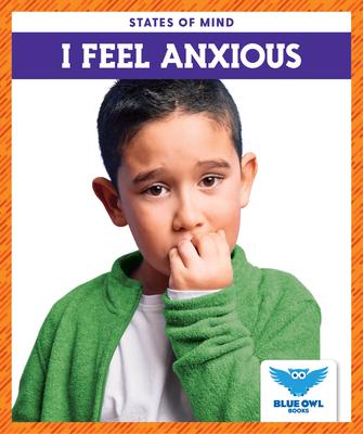 I Feel Anxious