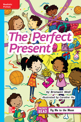 Reading Wonders Leveled Readerthe Perfect Present: On-Level Unit 5 Week 1 Grade 4