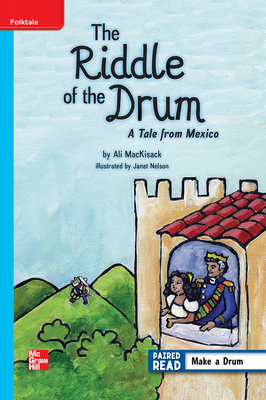 Reading Wonders Leveled Reader the Riddle of a Drum: A Tale from Mexico: On-Level Unit 2 Week 4 Grade 5