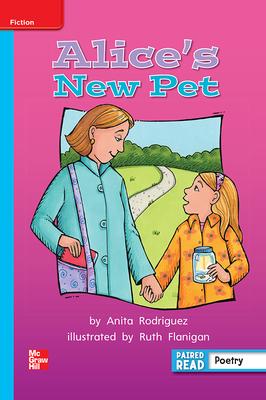 Reading Wonders Leveled Reader Alice's New Pet: On-Level Unit 2 Week 5 Grade 2