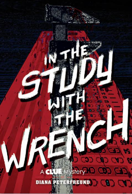 In the Study with the Wrench (Clue Mystery, #2)