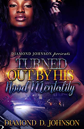 Turned Out By His Hood Mentality (Turned Out By His Hood Mentality #1)
