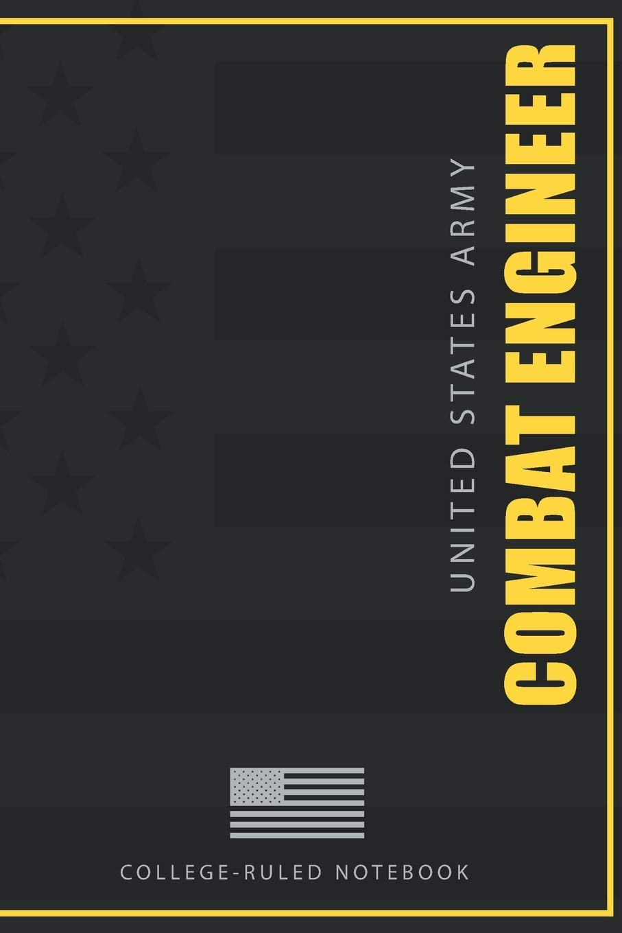 United States Army Combat Engineer College-Ruled Notebook: 120-page College-ruled notebook for active duty and retired U.S. Army Combat Engineer Veterans