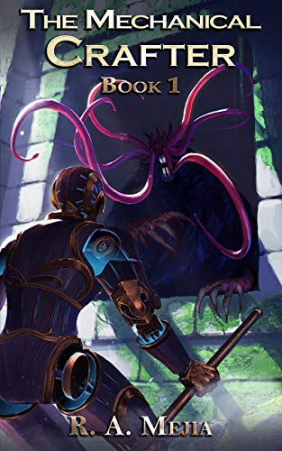 The Mechanical Crafter, Book 1 (The Mechanical Crafter, #1)