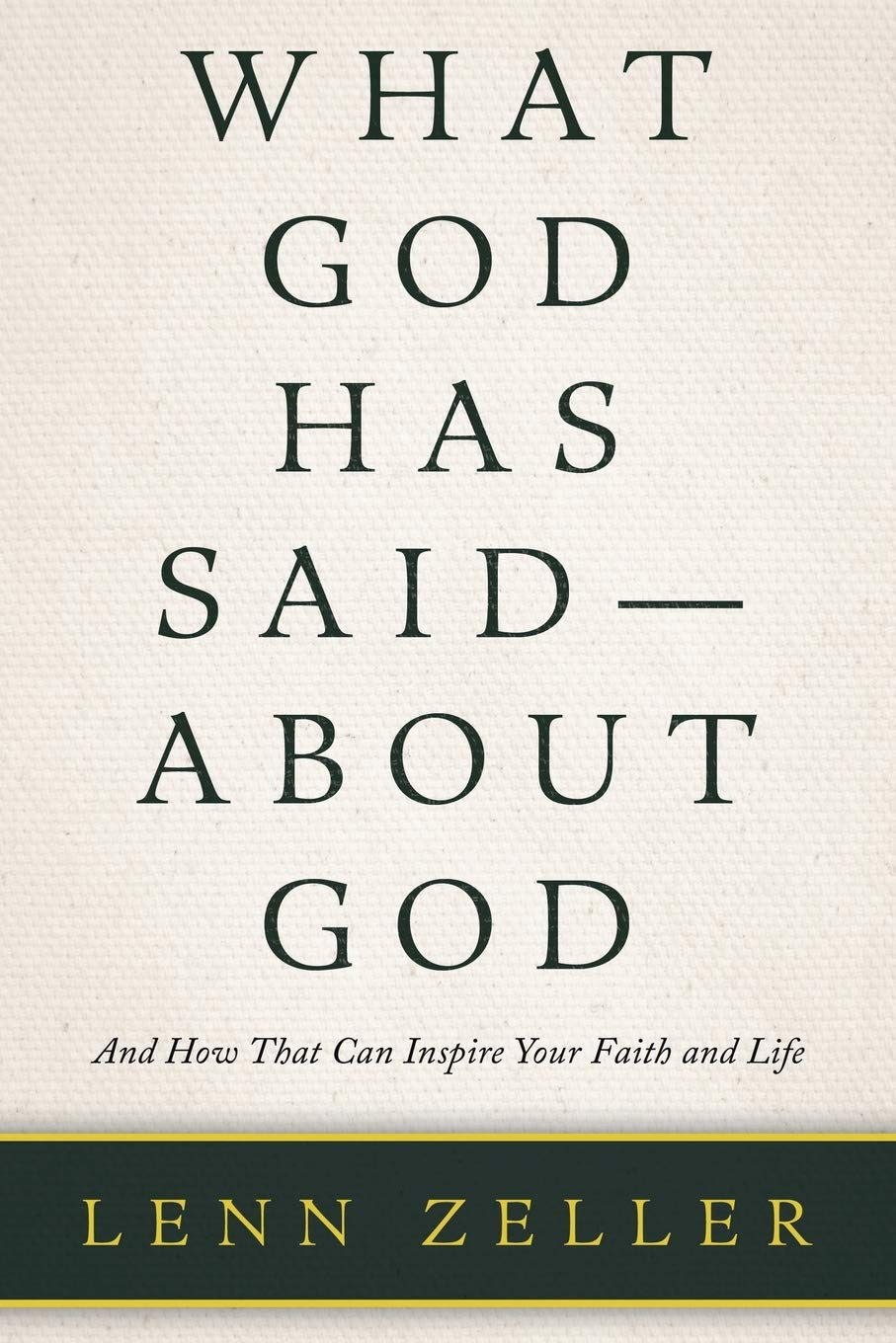 What God Has Said-About God: And How That Can Inspire Your Faith and Life