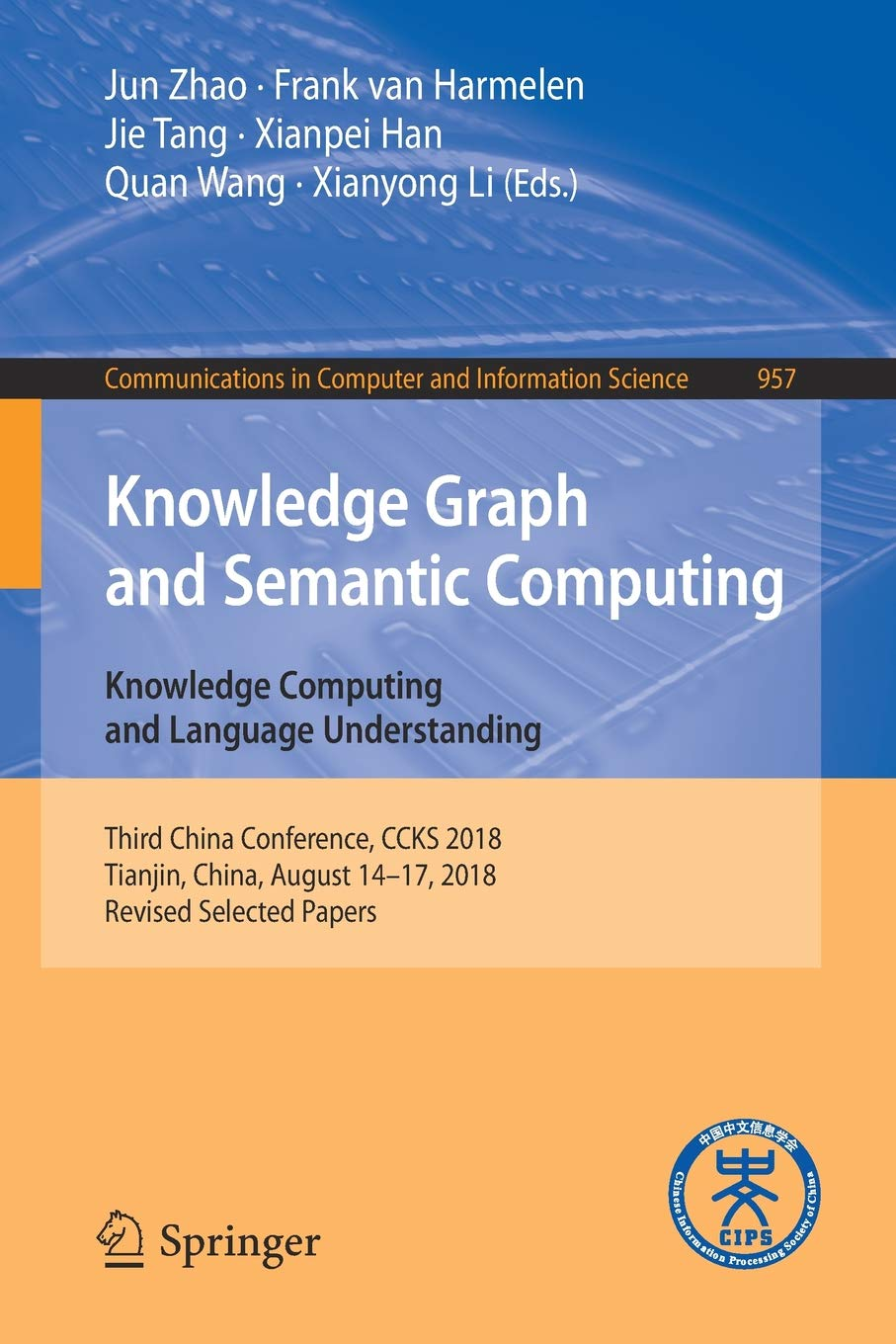 Knowledge Graph and Semantic Computing. Knowledge Computing and Language Understanding: Third China Conference, CCKS 2018, Tianjin, China, August ... in Computer and Information Science)