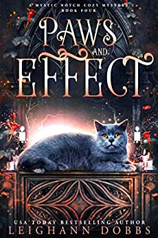 Paws and Effect (Mystic Notch Cozy Mystery, #4)
