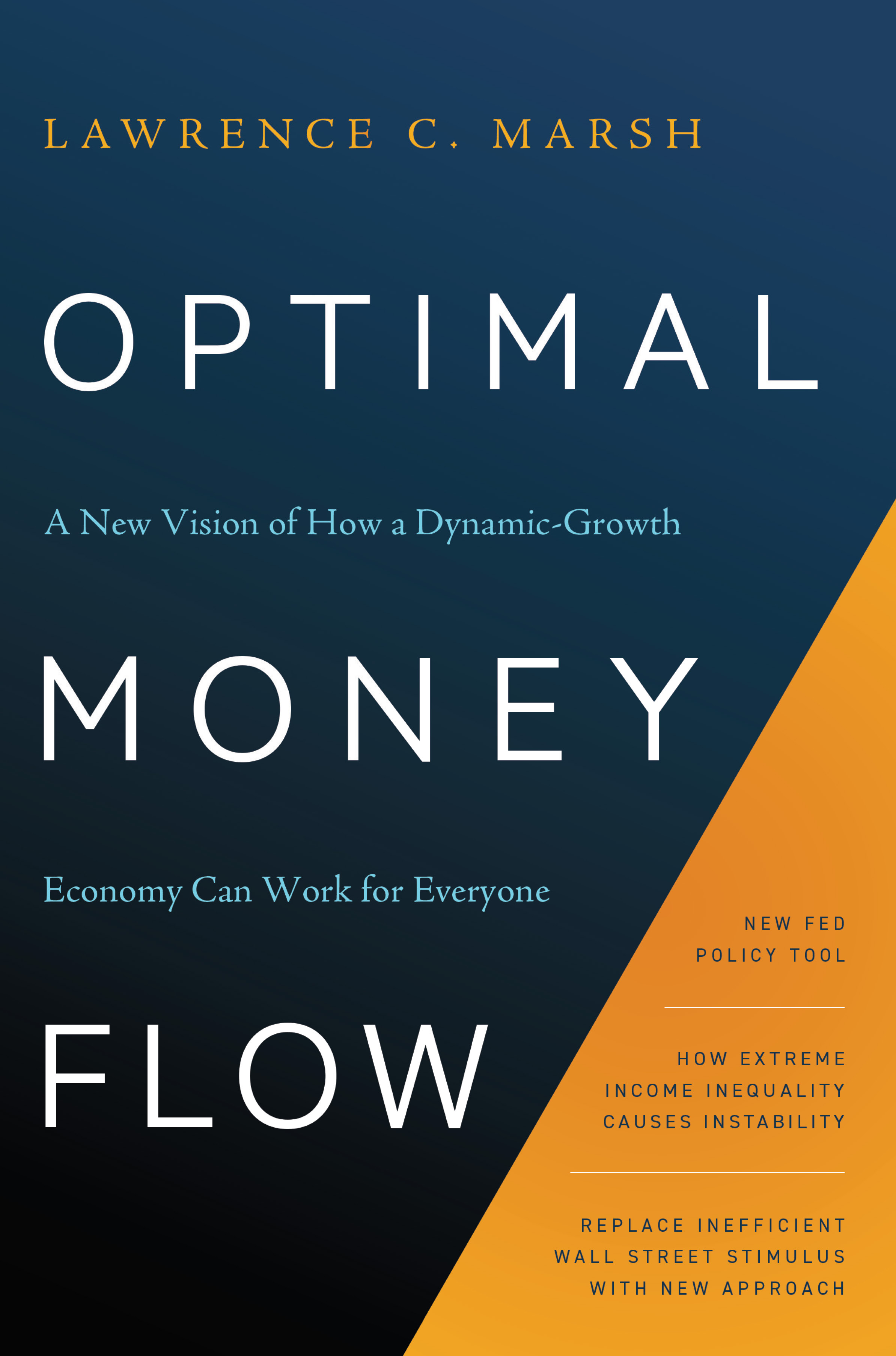 Optimal Money Flow: A New Vision of How a Dynamic-Growth Economy Can Work for Everyone