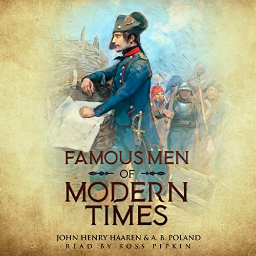 Famous Men of Modern Times: Annotated (Famous Men Series)