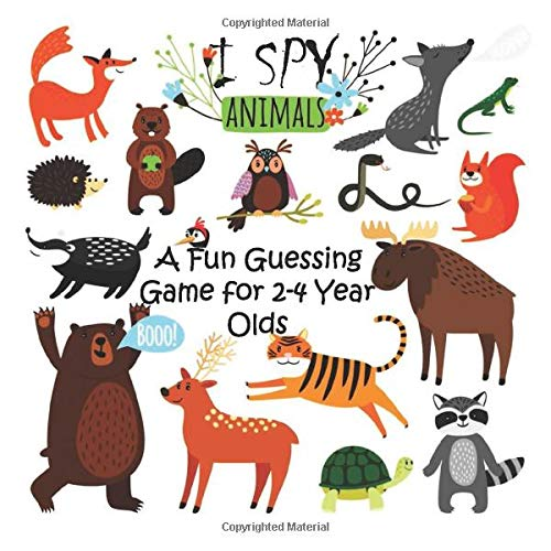 I Spy Animals A Fun Guessing Game for 2-4 Year Olds: A Fun Activity Book for kids ages 2-5, Fun & Interactive Picture Book for Preschoolers & Toddlers
