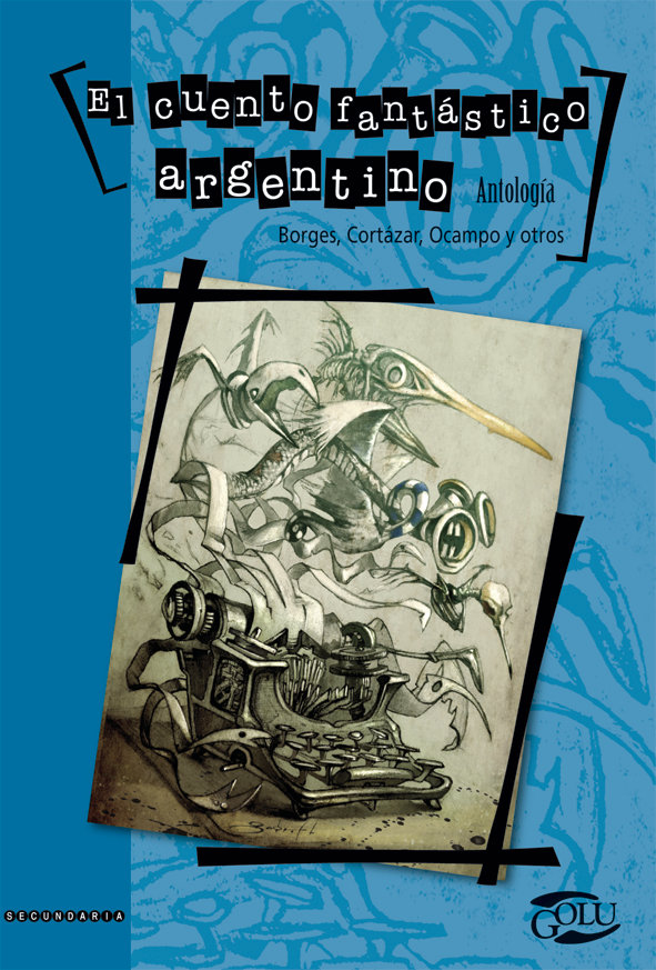 El cuento fantástico argentino: Antología
