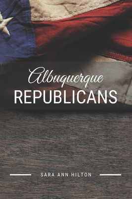Albuquerque Republicans: Support Your Local Republican Candidate for 2020 Presidential Election