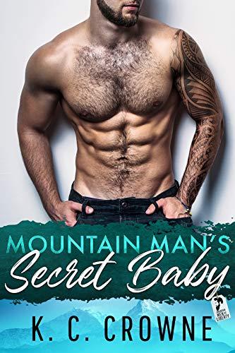 Mountain Man's Secret Baby (Mountain Men of Liberty, #7)