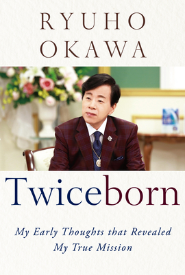 Twiceborn: My Early Thoughts That Revealed My True Mission