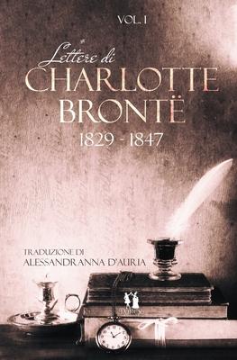 Lettere di Charlotte Bront�: vol.1