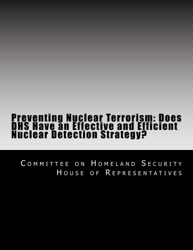 Preventing Nuclear Terrorism: Does DHS Have an Effective and Efficient Nuclear Detection Strategy?