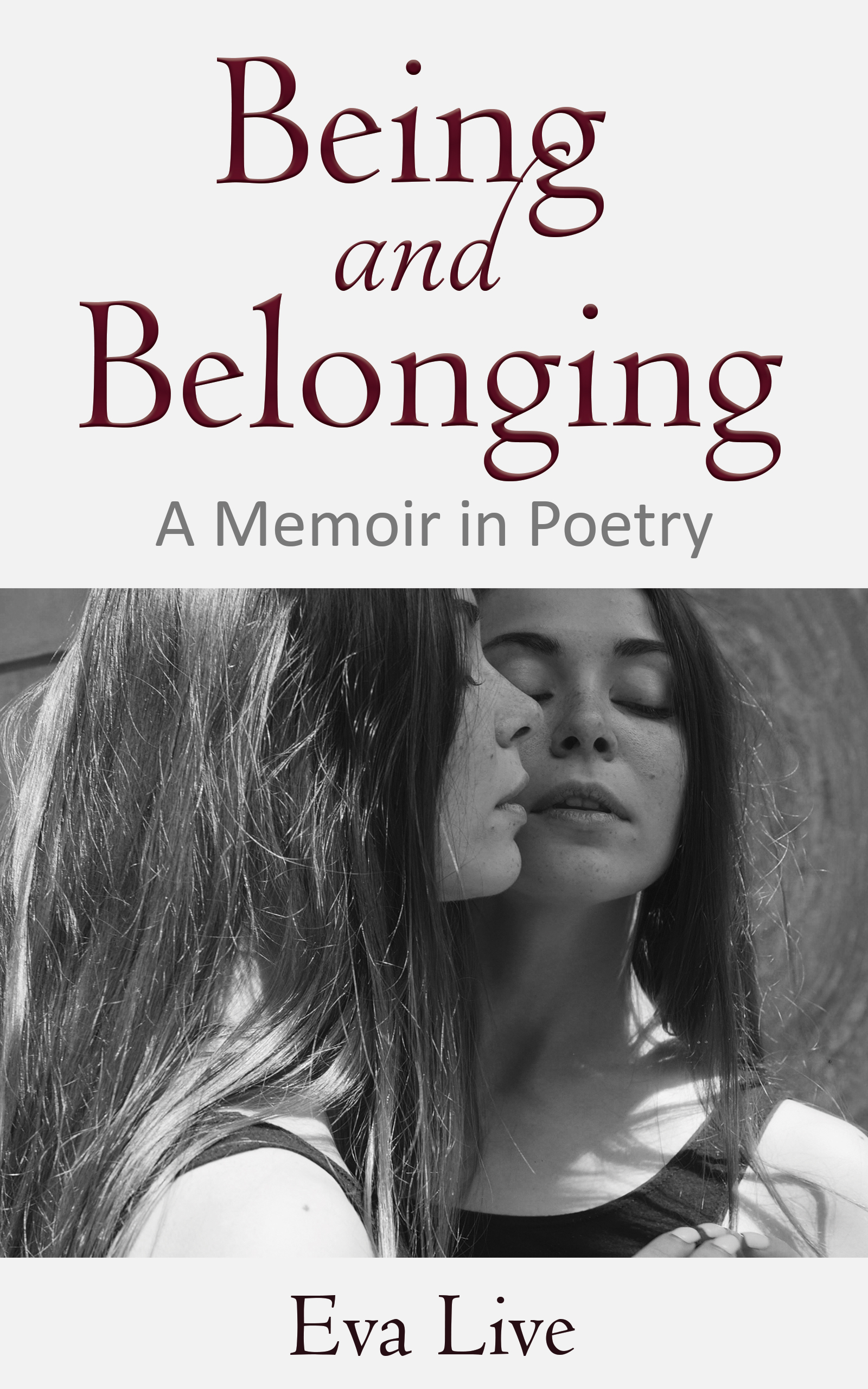 Being and Belonging: A Memoir in Poetry