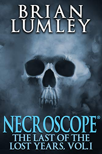 Necroscope: The Last of the Lost Years, Vol. I