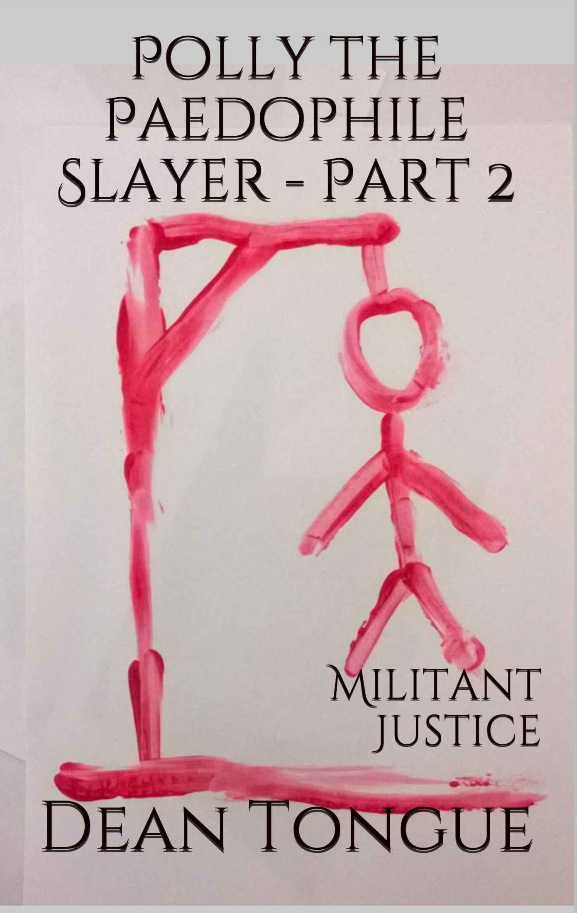 Polly the Paedophile Slayer - Part 2: Militant Justice
