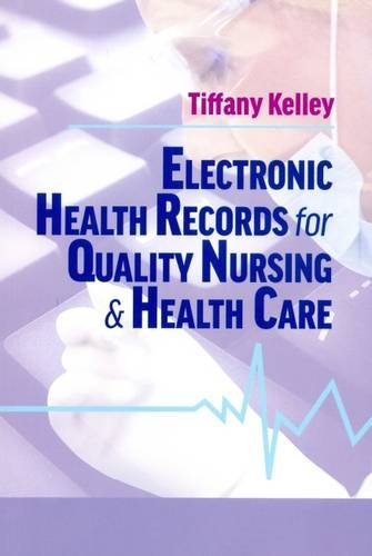 Electronic Health Records for Quality Nursing and Health Care