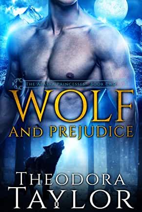 Wolf and Prejudice: 50 Loving States, Alaska (The Alaska Princesses Trilogy #2)