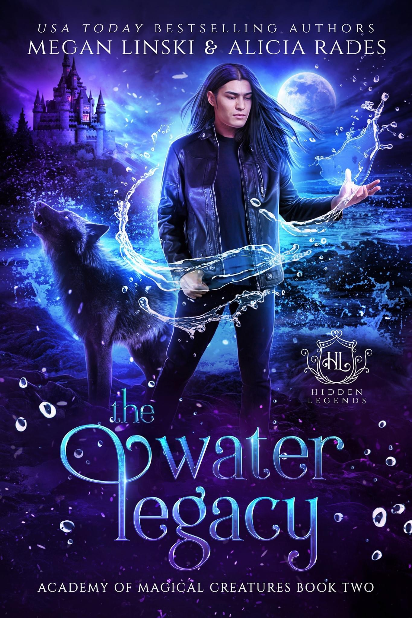 The Water Legacy (Hidden Legends: Academy of Magical Creatures, #2)