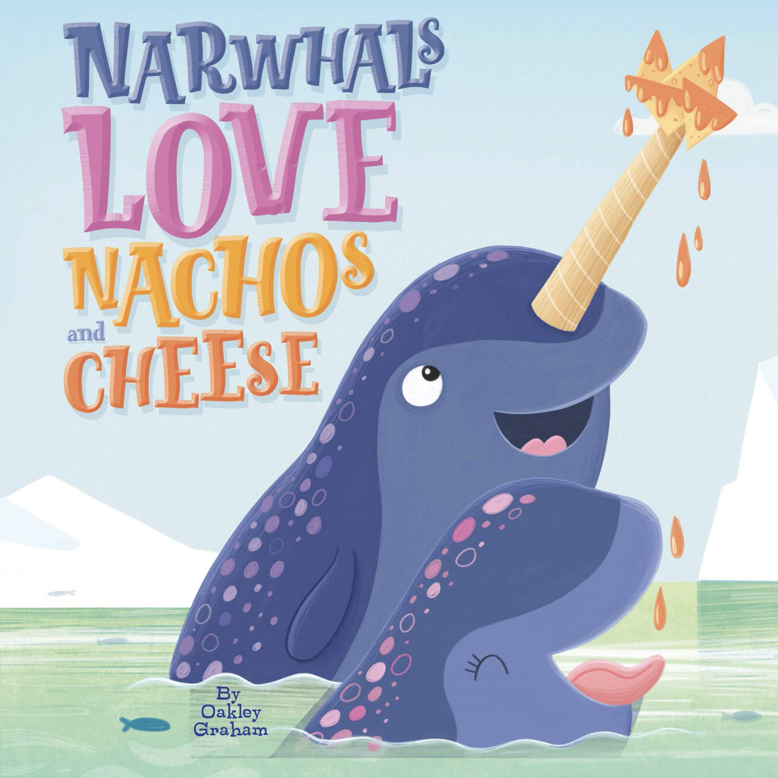 Narwhals Love Nachos and Cheese - Little Hippo Books - Children's Padded Board Book