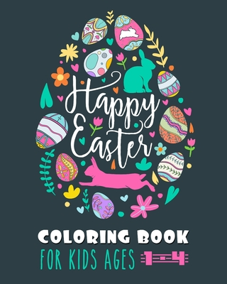 Happy Easter Coloring Book: Unique and Cool Happy Easter Egg Activity Coloring Book For Kids Ages 1-4