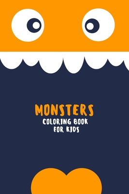 Monsters Coloring Book for Kids: Funny Coloring Book for Kids: Great Gift for Boys and Girls, Ages 3-8