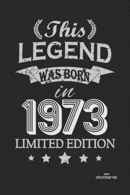 This Legend was born in 1973 LIMITED EDITION: This Legend was born in 1973 LIMITED EDITION
