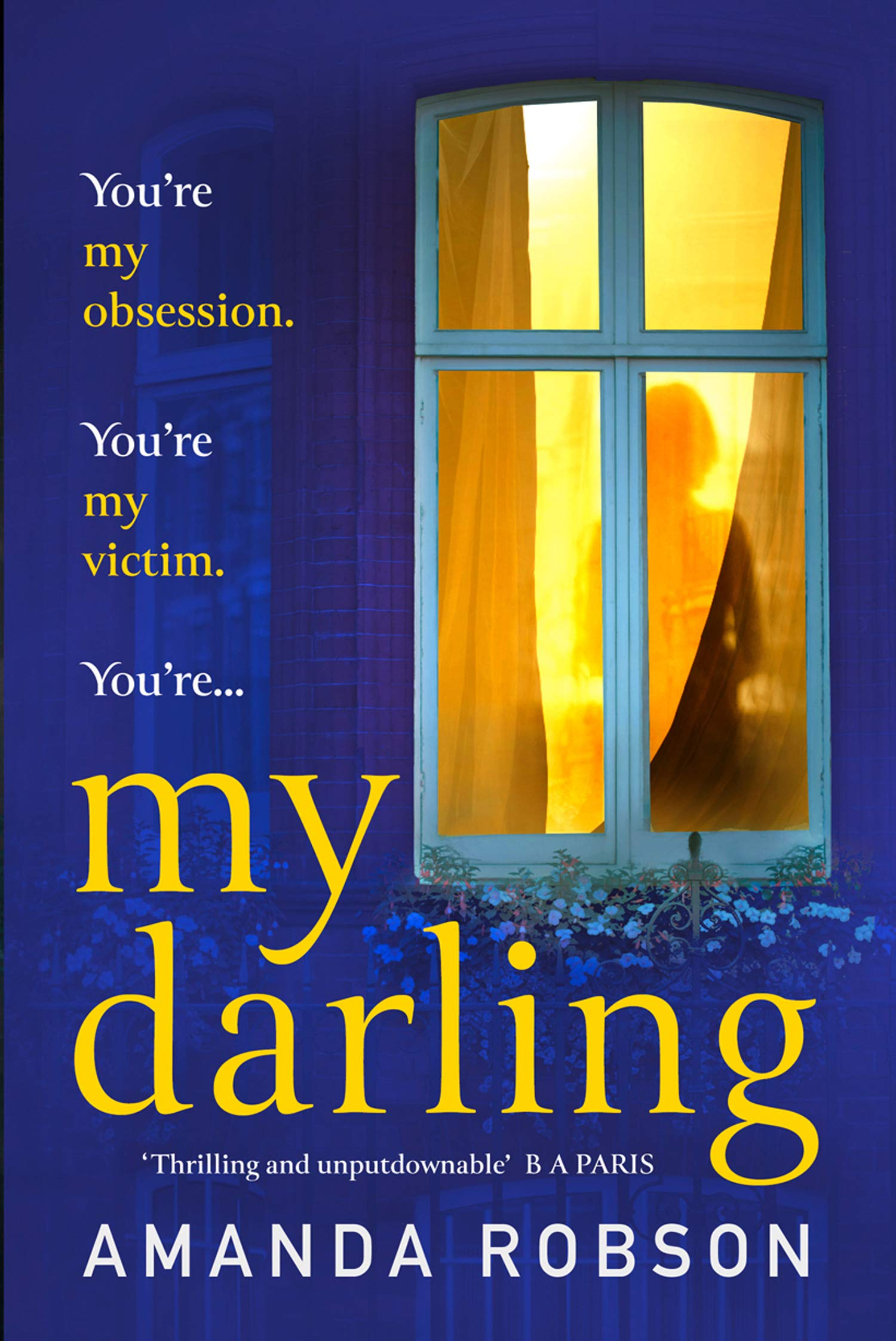 My Darling: The sexy, sinister new thriller from the #1 bestseller
