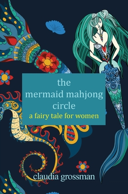 The Mermaid Mahjong Circle: A Fairy Tale for Women
