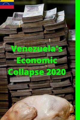 Venezuela's Economic Collapse 2020